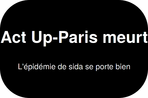 Act Up-Paris meurt